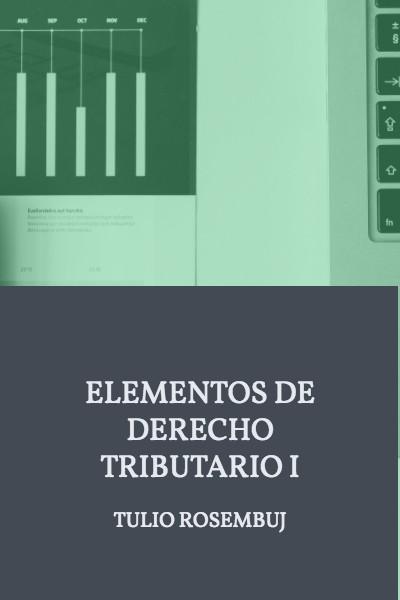 Elementos de derecho tributario I